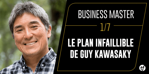 Business Master : Le plan infaillible de Guy kawasaky